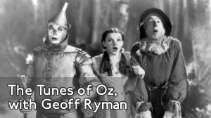 2012 Christmas special for Resonance FM: author and teacher Geoff Ryman reflects on how the soundtrack to MGM's classic 'Wizard of Oz' got him into the habit of re-imagining the story, which led to his own novel' Was'.