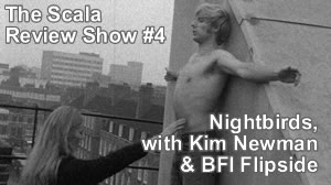 Roz Kaveney and guests Kim Newman, plus Will Fowler and Vic Pratt discuss underground director Andy Milligan's grotty, erotic 1969 film 'Nightbirds'.