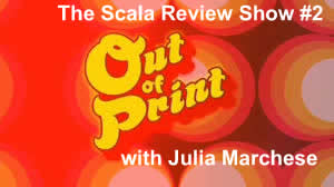 The Scala Review Show 2 – Out of Print, with Julia Marchese
