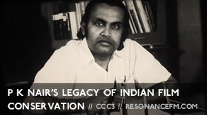 To mark the 85th birthday on 6th April of the late father of Indian film preservation, P K Nair, Tim Concannon and Shruti Narayanswamy reflect on his life and work with friends and colleagues