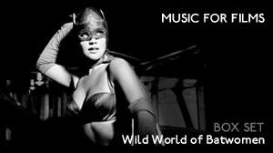 Music for Films: Box Set – The Wild World of Batwomen